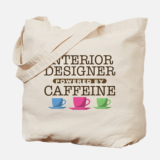 Interior Designer Powered by Caffeine Tote Bag