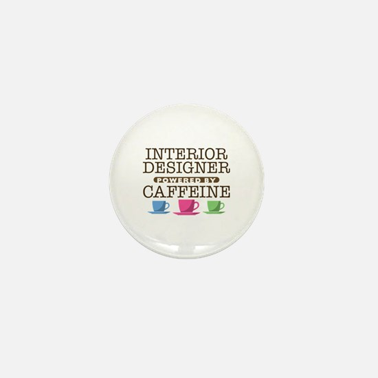 Interior Designer Powered by Caffeine Mini Button