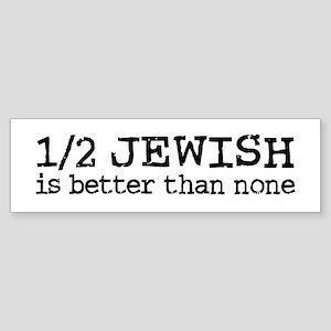 Half Jewish Bumper Sticker