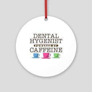 Dental Hygenist Powered by Caffeine Round Ornament