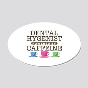 Dental Hygenist Powered by Caffeine 22x14 Oval Wal