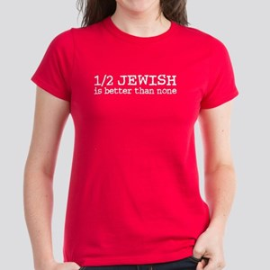 Half Jewish Women's Dark T-Shirt