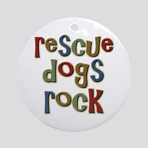 Rescue Dogs Rock Pet Dog Lover Ornament (Round)