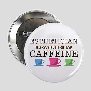 "Esthetician Powered by Caffeine 2.25"" Button"