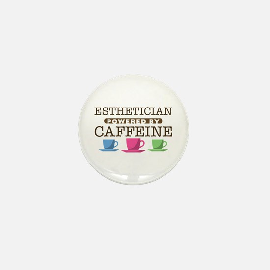 Esthetician Powered by Caffeine Mini Button