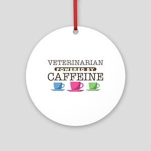 Veterinarian Powered by Caffeine Round Ornament