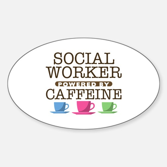 Social Worker Powered by Caffeine Oval Decal
