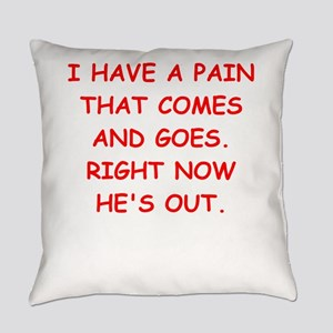 pain in the butt Everyday Pillow