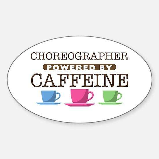 Choreographer Powered by Caffeine Oval Decal