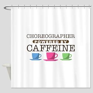 Choreographer Powered by Caffeine Shower Curtain