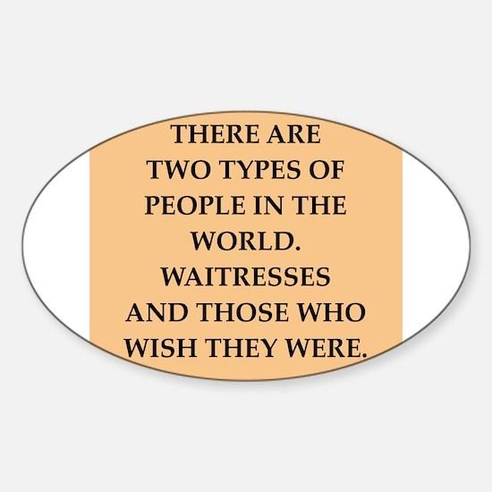 waitresses Sticker (Oval)