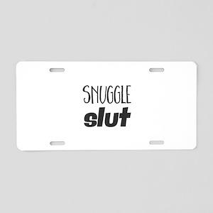 snuggle slut Aluminum License Plate