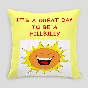 HILLBILLY Everyday Pillow