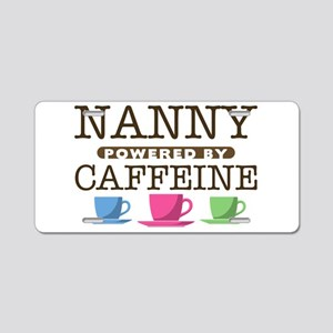 Nanny Powered by Caffeine Aluminum License Plate