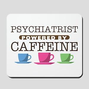 Psychiatrist Powered by Caffeine Mousepad