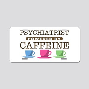 Psychiatrist Powered by Caffeine Aluminum License