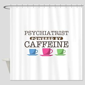 Psychiatrist Powered by Caffeine Shower Curtain