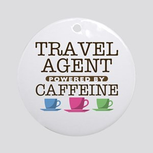 Travel Agent Powered by Caffeine Round Ornament