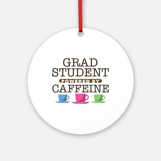Grad Student Powered by Caffeine Round Ornament