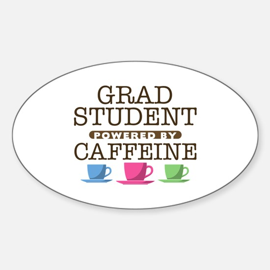 Grad Student Powered by Caffeine Oval Decal