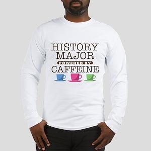 History Major Powered by Caffeine Long Sleeve T-Sh