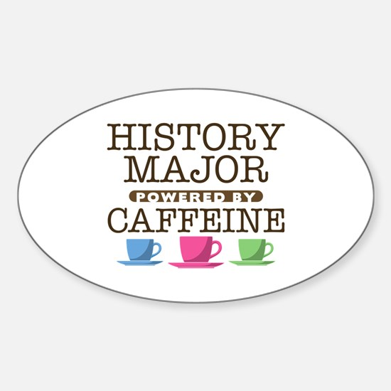 History Major Powered by Caffeine Oval Decal