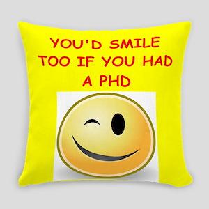 phd joke Everyday Pillow