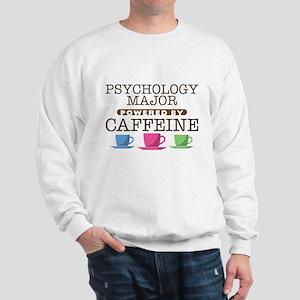 Psychology Major Powered by Caffeine Sweatshirt