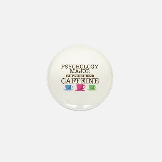 Psychology Major Powered by Caffeine Mini Button