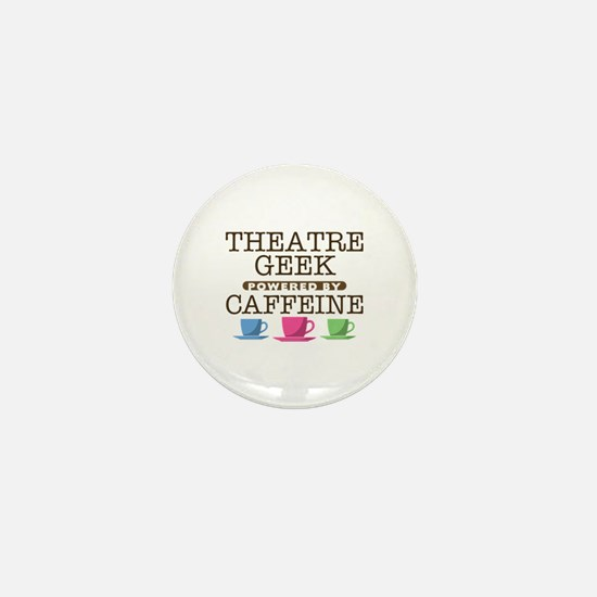 Theatre Geek Powered by Caffeine Mini Button