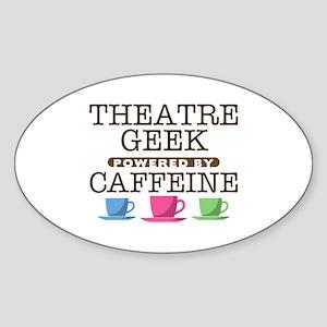 Theatre Geek Powered by Caffeine Oval Sticker