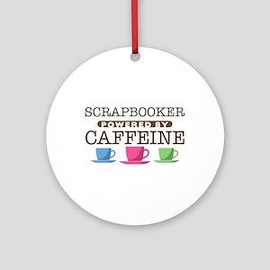 Scrapbooker Powered by Caffeine Round Ornament