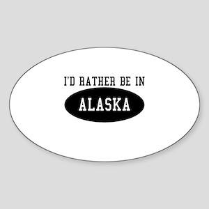 I'd Rather Be in Alaska Oval Sticker