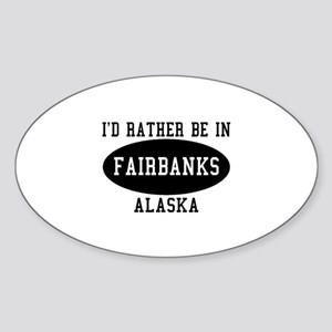I'd Rather Be in Fairbanks, A Oval Sticker
