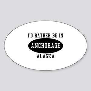 I'd Rather Be in Anchorage, A Oval Sticker