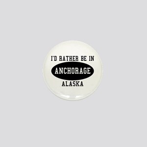 I'd Rather Be in Anchorage, A Mini Button