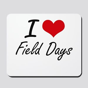 I love Field Days Mousepad