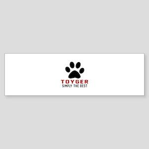 Toyger Simply The Best Cat Design Sticker (Bumper)