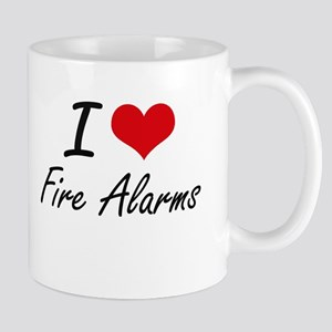 I love Fire Alarms Mugs