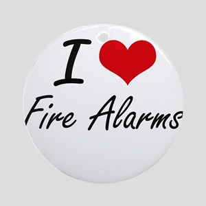 I love Fire Alarms Round Ornament