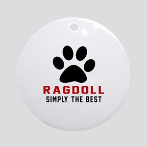 Ragdoll Simply The Best Cat Designs Round Ornament