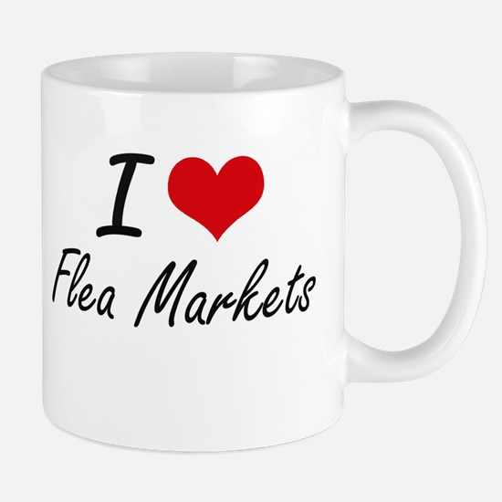 I love Flea Markets Mugs