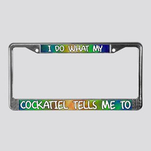 Do what Cockatiel License Plate Frame