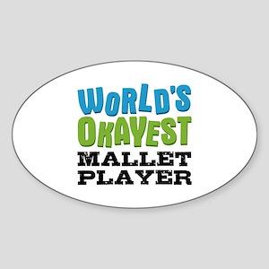 World's Okayest Mallet Player Sticker