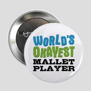 "World's Okayest Mallet Player 2.25"" Button"