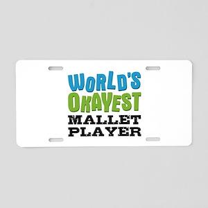 World's Okayest Mallet Aluminum License Plate