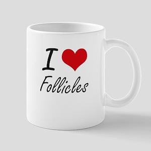 I love Follicles Mugs
