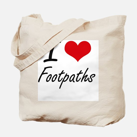 I love Footpaths Tote Bag