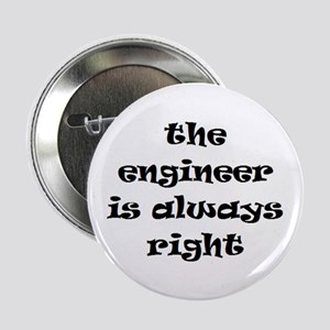 "engineer always right 2.25"" Button"