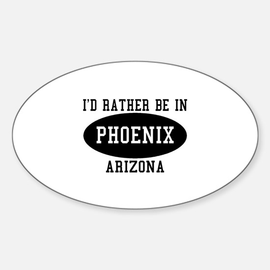 I'd Rather Be in Phoenix, Ari Oval Decal